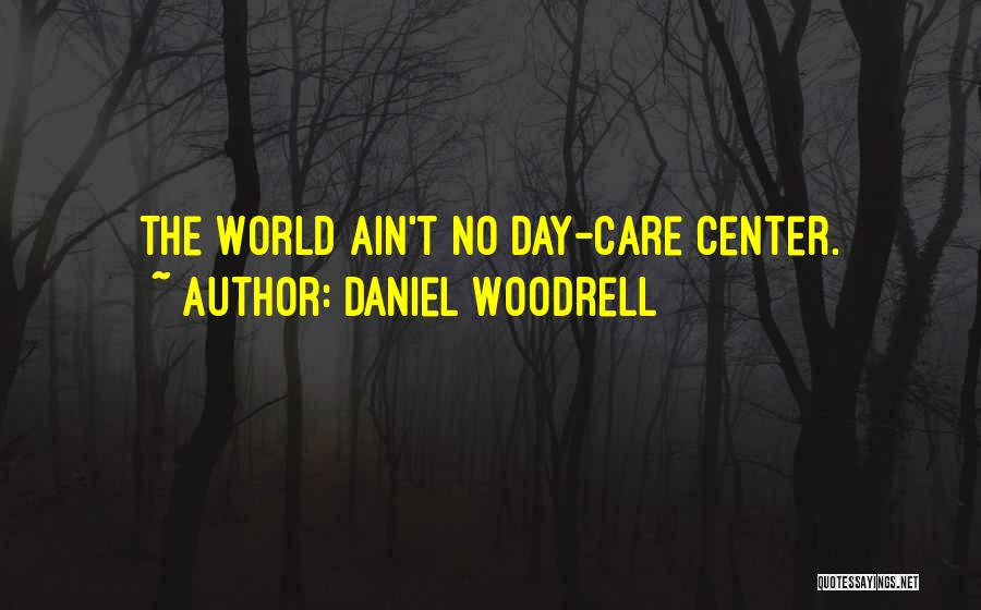 Daniel Woodrell Quotes 970557