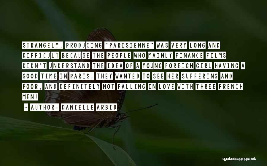 Danielle Arbid Quotes 744182