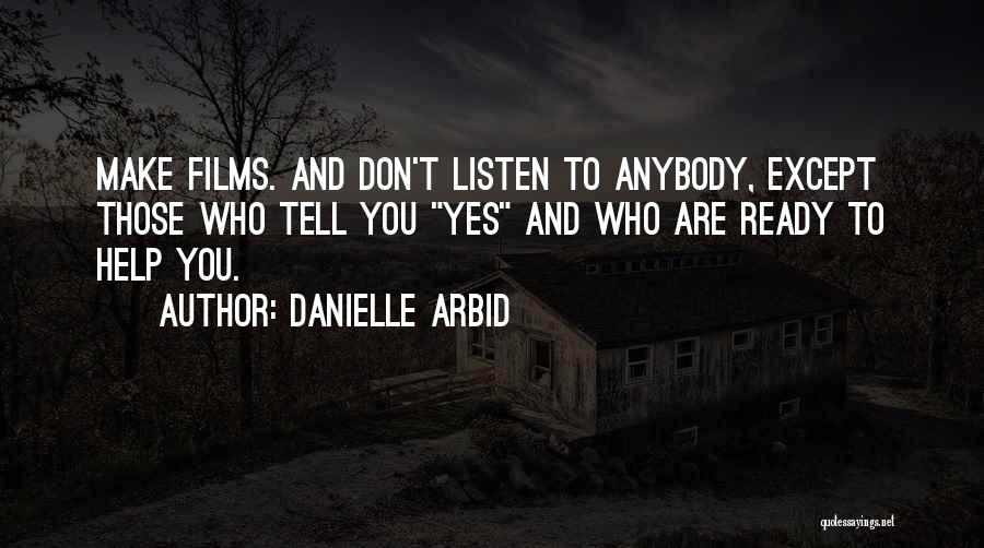 Danielle Arbid Quotes 824292