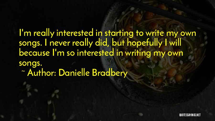 Danielle Bradbery Quotes 172391