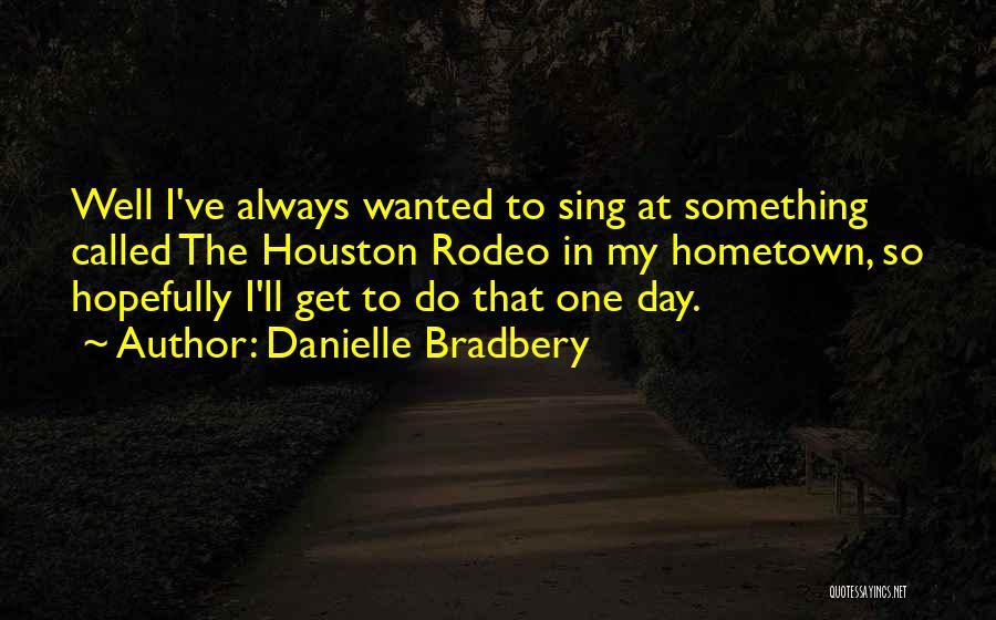 Danielle Bradbery Quotes 204173