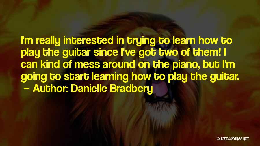 Danielle Bradbery Quotes 799329