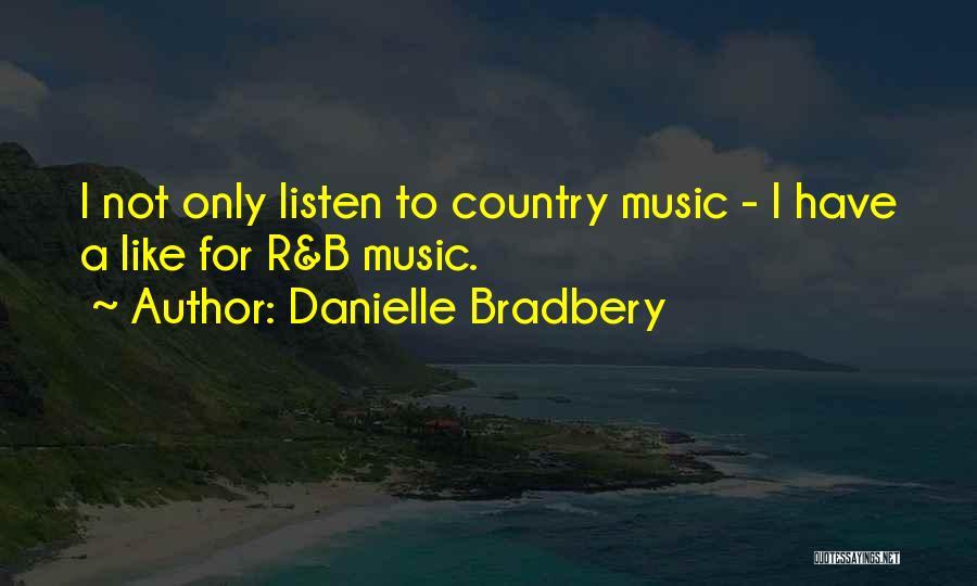 Danielle Bradbery Quotes 935517