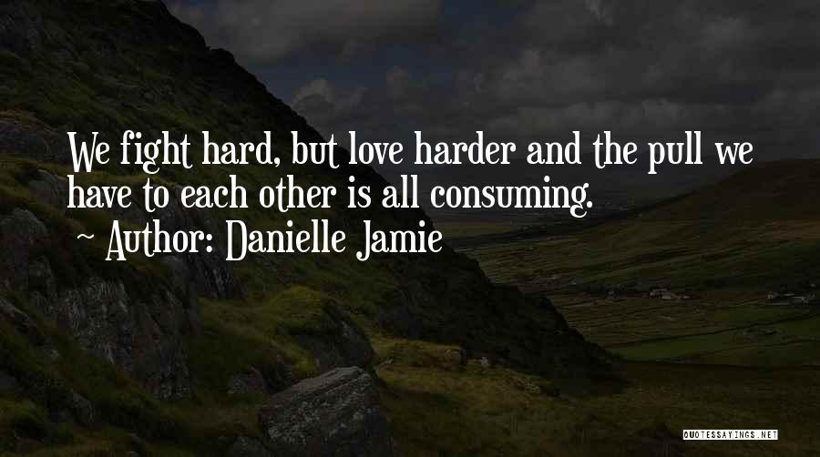 Danielle Jamie Quotes 1594230