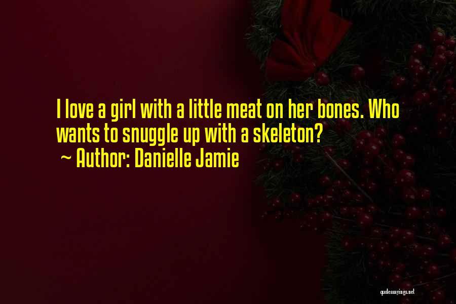 Danielle Jamie Quotes 1667561