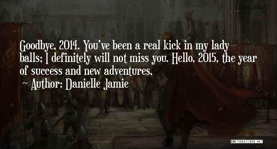 Danielle Jamie Quotes 1864146