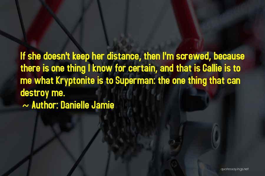 Danielle Jamie Quotes 1997663