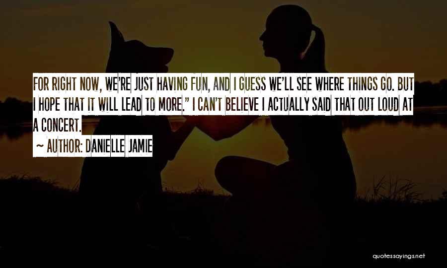 Danielle Jamie Quotes 226972
