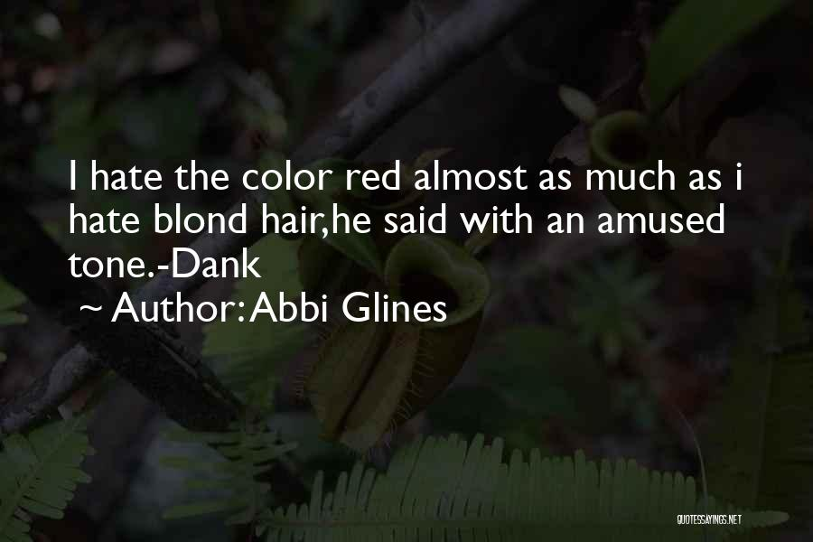 Dank Quotes By Abbi Glines