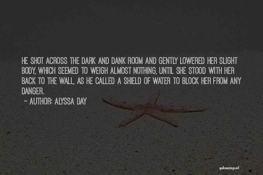 Dank Quotes By Alyssa Day