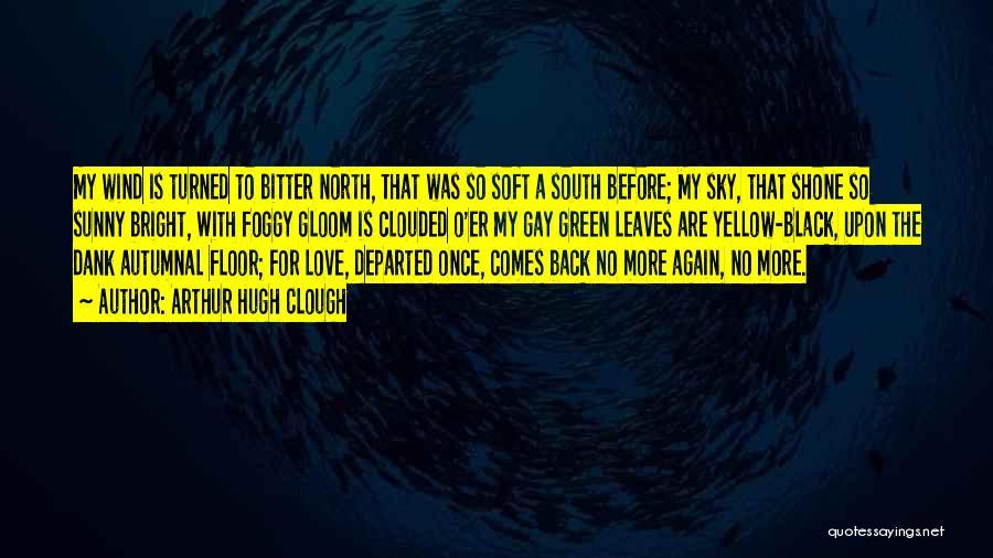 Dank Quotes By Arthur Hugh Clough
