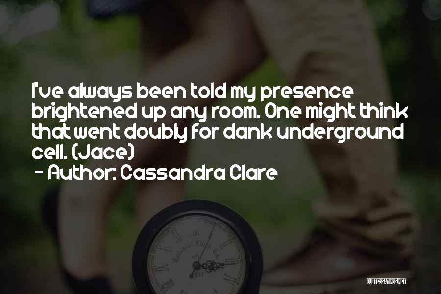 Dank Quotes By Cassandra Clare