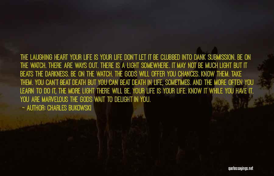 Dank Quotes By Charles Bukowski