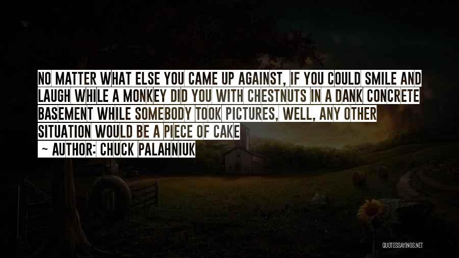 Dank Quotes By Chuck Palahniuk