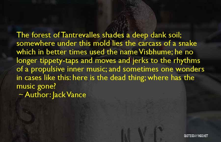 Dank Quotes By Jack Vance