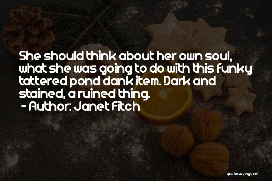 Dank Quotes By Janet Fitch