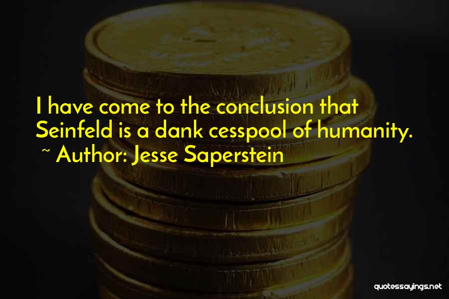 Dank Quotes By Jesse Saperstein
