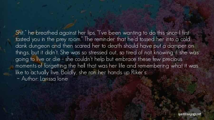 Dank Quotes By Larissa Ione