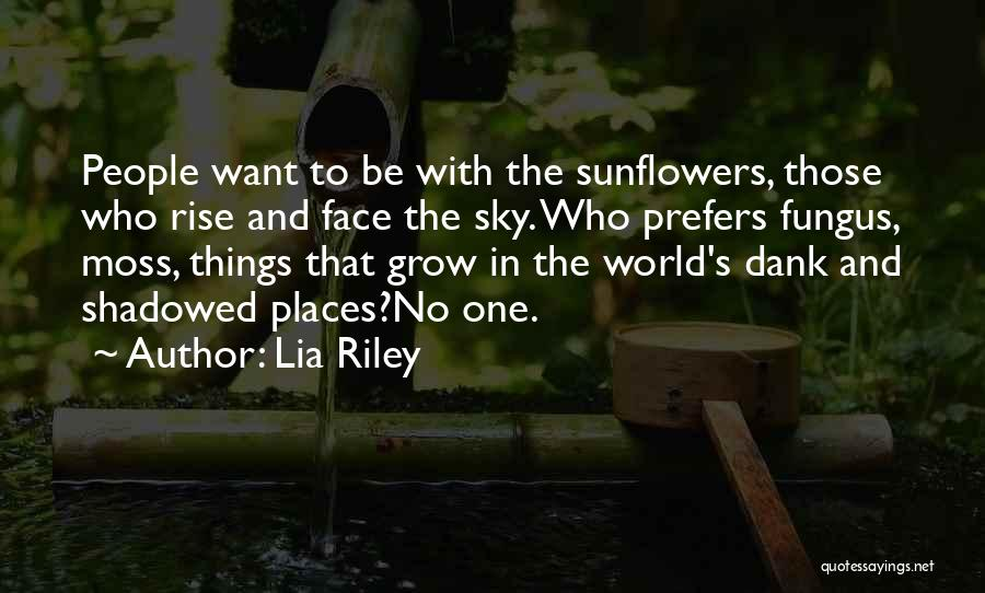Dank Quotes By Lia Riley