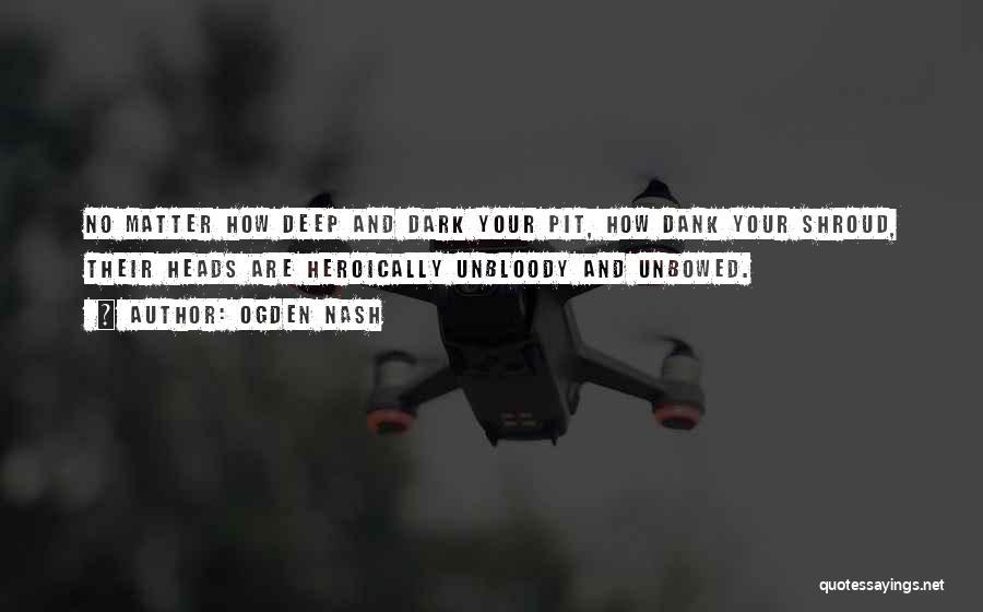 Dank Quotes By Ogden Nash