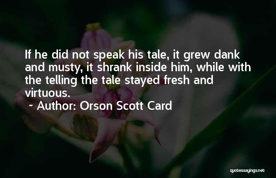 Dank Quotes By Orson Scott Card