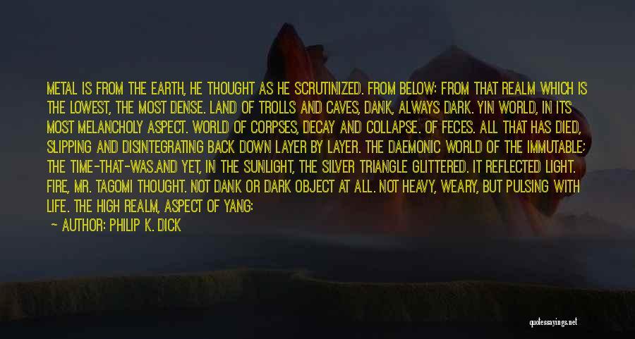 Dank Quotes By Philip K. Dick