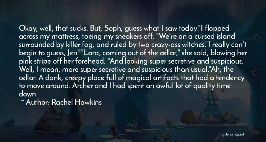 Dank Quotes By Rachel Hawkins
