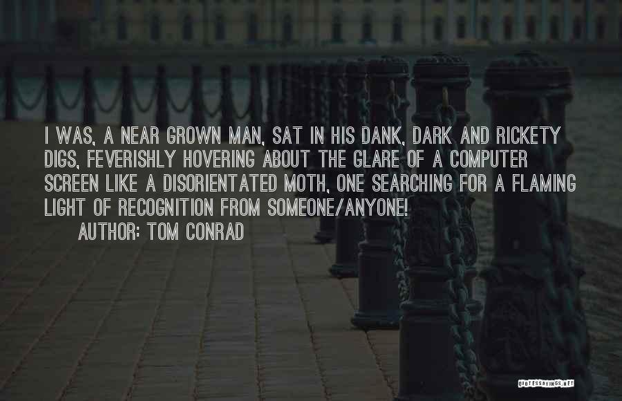 Dank Quotes By Tom Conrad