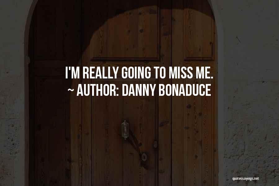 Danny Bonaduce Quotes 636952