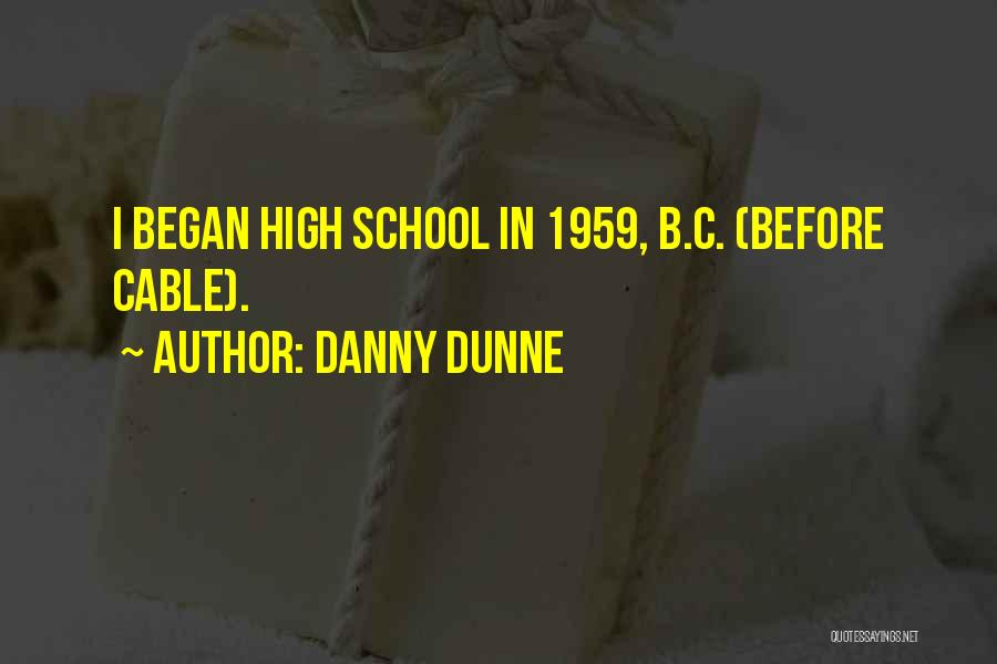 Danny Dunne Quotes 1866936