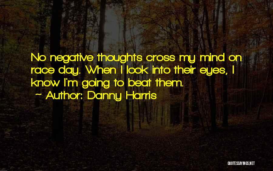 Danny Harris Quotes 942919