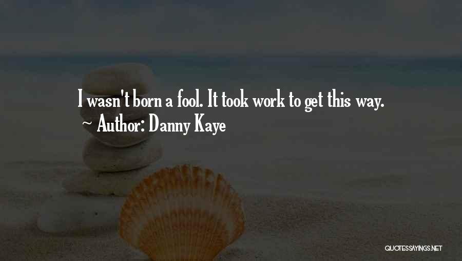 Danny Kaye Quotes 1263385