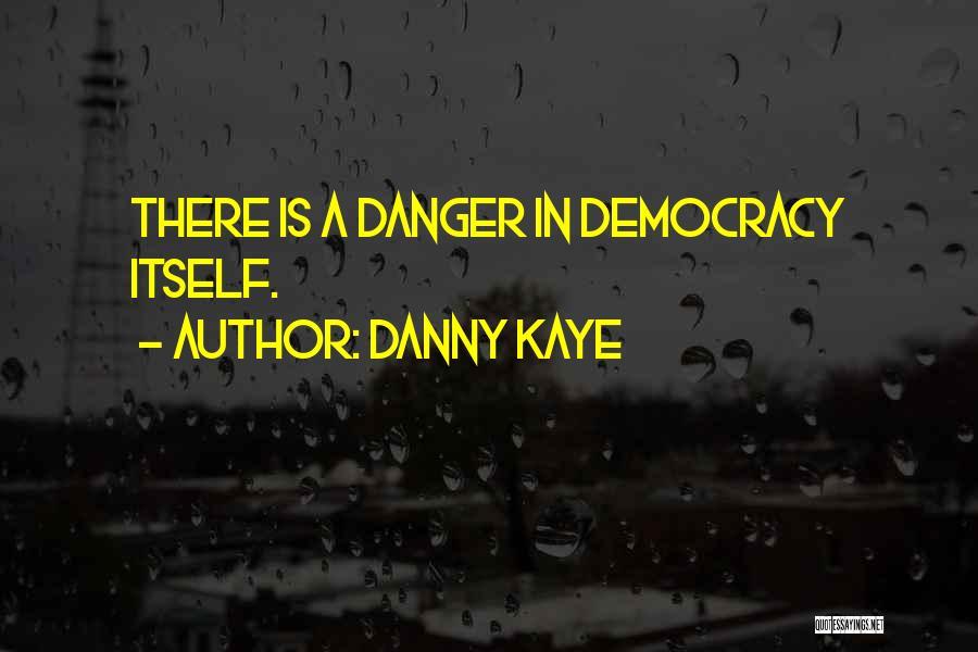 Danny Kaye Quotes 1719088