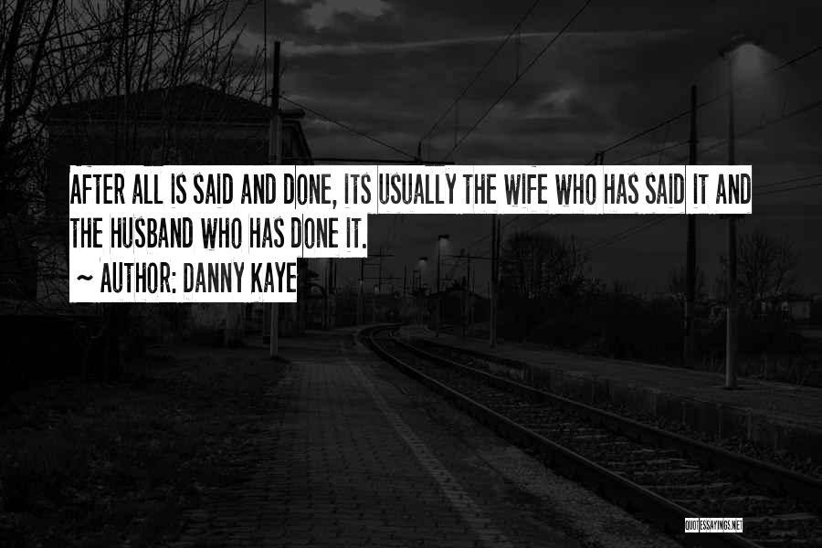 Danny Kaye Quotes 533311