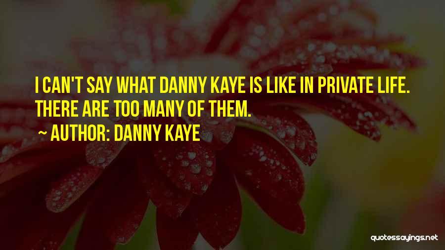 Danny Kaye Quotes 799944