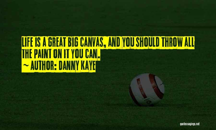 Danny Kaye Quotes 852736