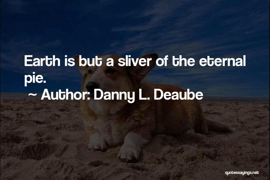 Danny L. Deaube Quotes 1428973
