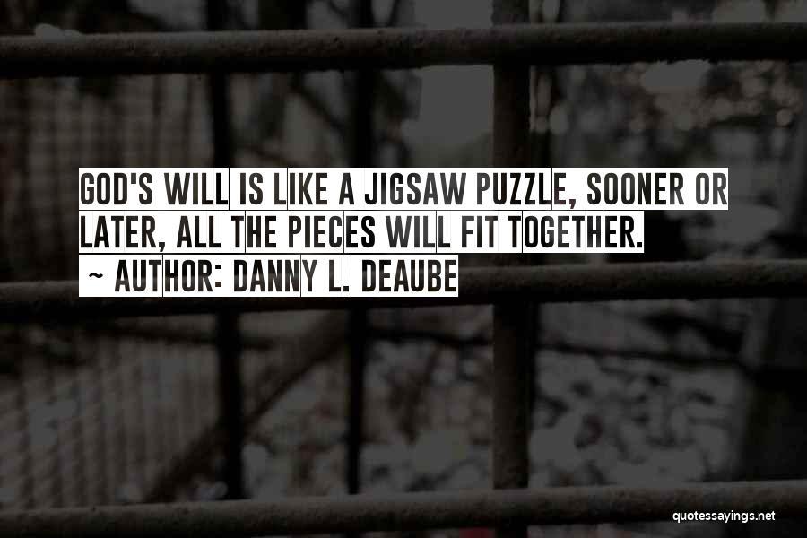 Danny L. Deaube Quotes 1517401
