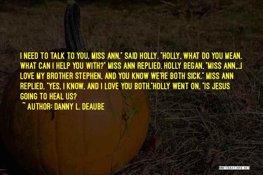 Danny L. Deaube Quotes 169586