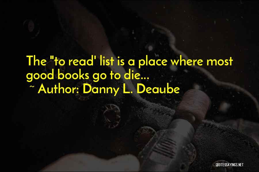 Danny L. Deaube Quotes 1764680