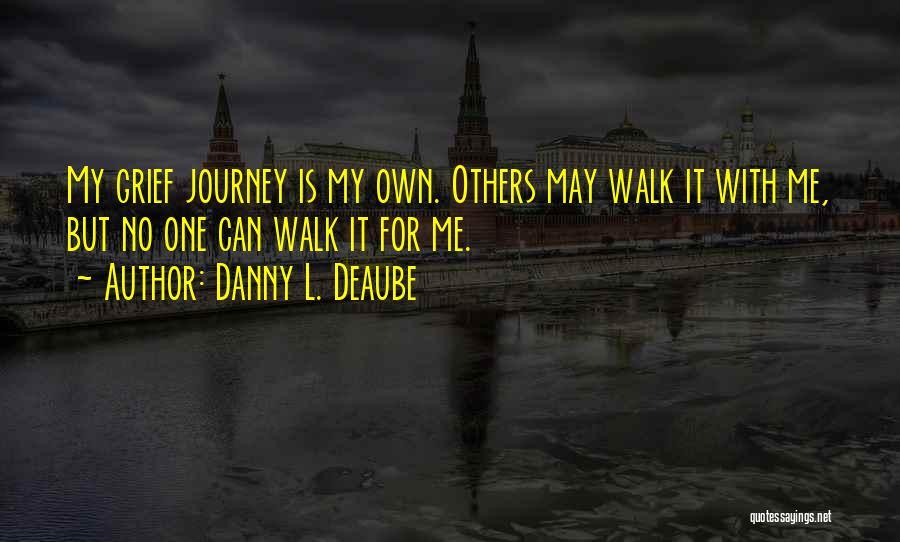 Danny L. Deaube Quotes 198078