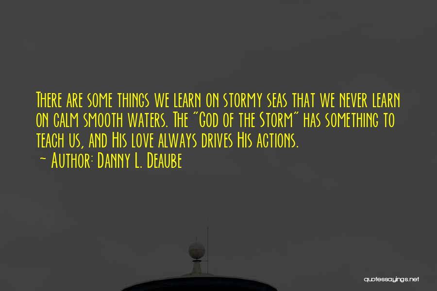Danny L. Deaube Quotes 94580