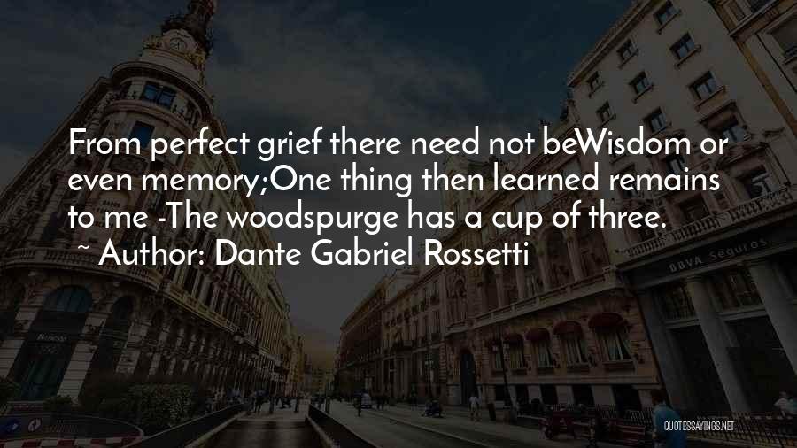 Dante Gabriel Rossetti Quotes 1260343