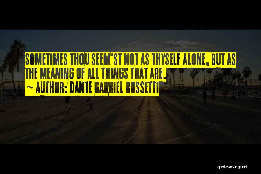 Dante Gabriel Rossetti Quotes 1354468