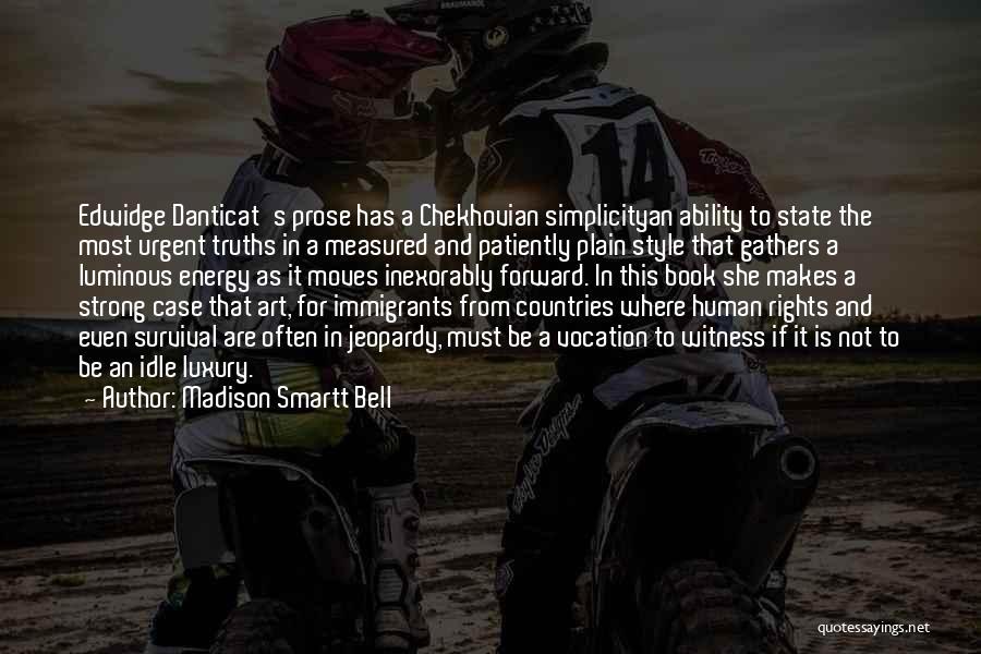 Danticat Quotes By Madison Smartt Bell