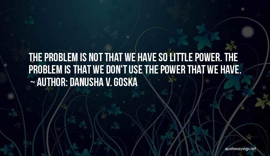 Danusha V. Goska Quotes 424513