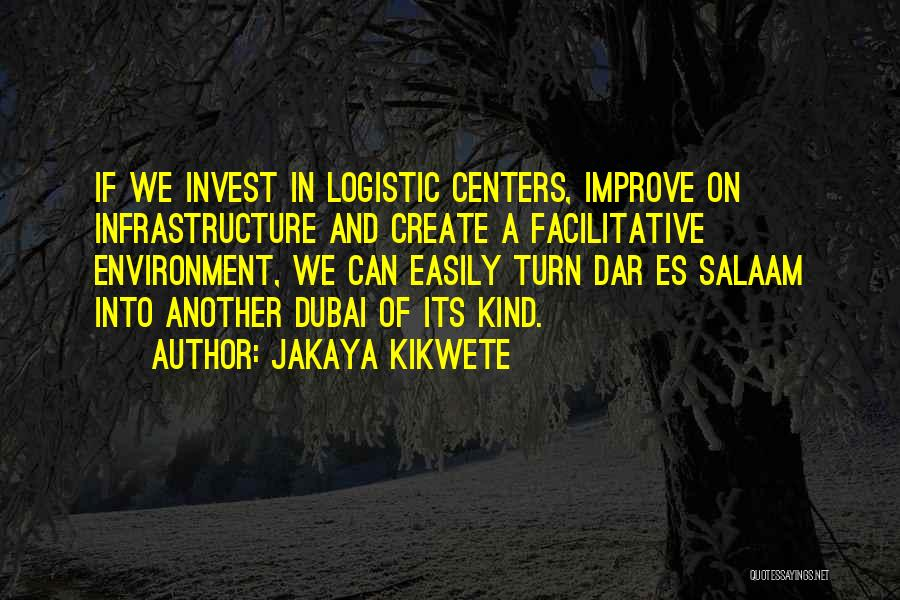 Dar Es Salaam Quotes By Jakaya Kikwete