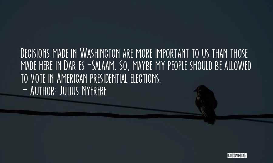 Dar Es Salaam Quotes By Julius Nyerere