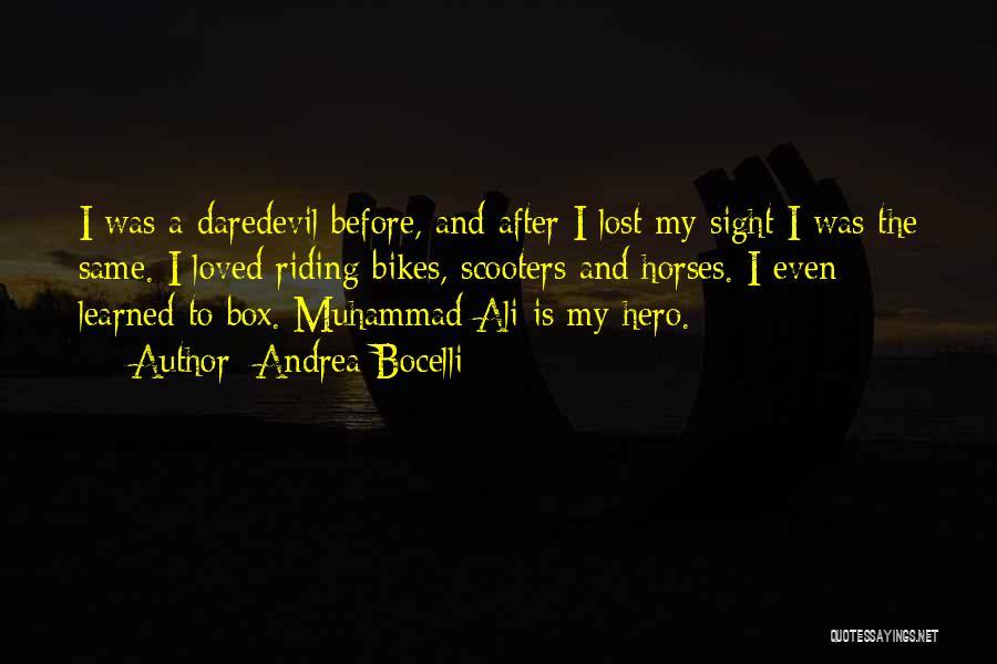 Daredevil Quotes By Andrea Bocelli