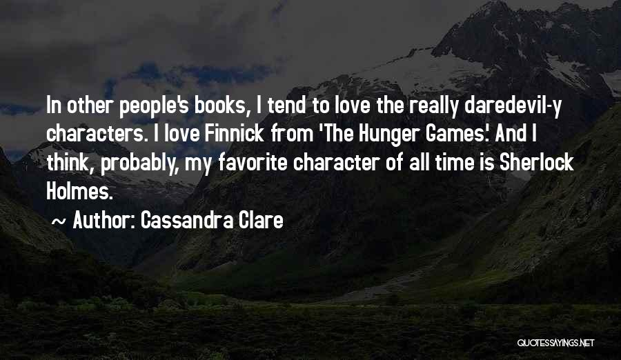 Daredevil Quotes By Cassandra Clare